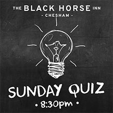Pub Quiz in Chesham. Every Sunday at the Black Horse Inn.
