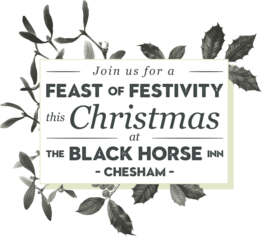 Christmas Bookings 2017 at The Black Horse Inn, You Classic Country Pub in Chesham