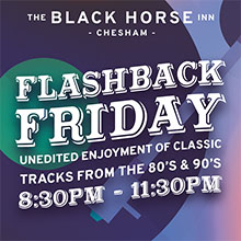 Flashback Friday - Unedited enjoyment of classic tracks from the 80's and 90's with DJ Ian. The Black Horse Inn - Events in Chesham.