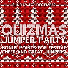 Pub Quiz in Chesham. QUIZMAS JUMPER PARTY - Get in to the Christmas spirit with our Christmas quiz. Bonus points for festive cheer and great jumpers!